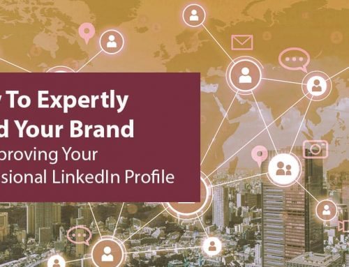 How To Expertly Improve Your Professional LinkedIn Strategy